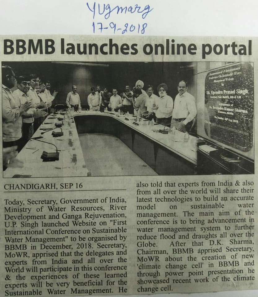 "Sh. U.P. Singh Secretary, Government of India, Ministry of Water Resources, River Development and Ganga Rejuvenation, launched Website on ""First International Conference on Sustainable Water Management"" to be organised by BBMB in December, 2018."